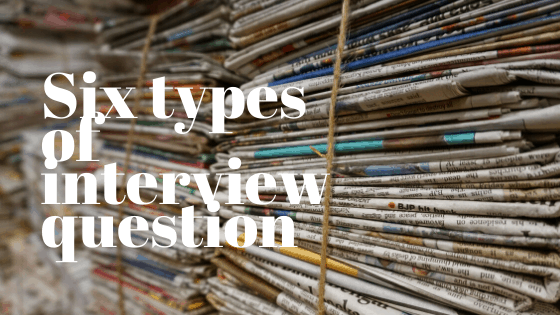 Six types of interview question