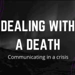Dealing with a death - communicating in a crisis